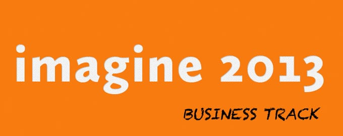 Imagine 2013 Business Track