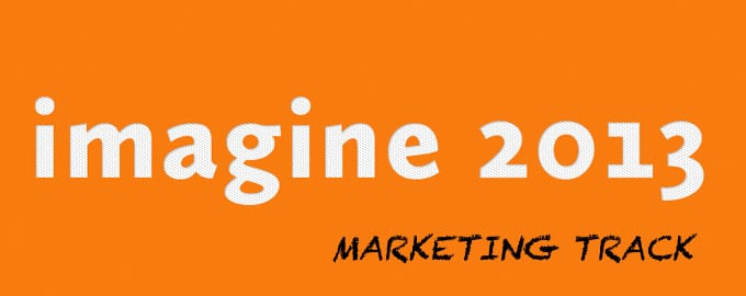 Magento Imagine 2013 Marketing Track
