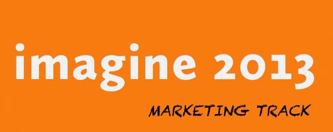 Magento Imagine 2013 Marketing Track