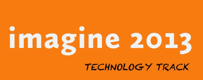 Magento Imagine 2013 Technology Track